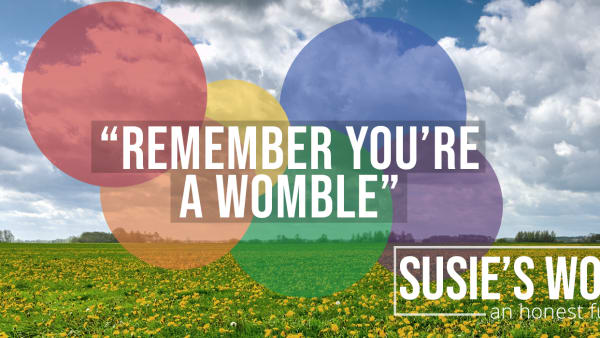 Remember you're a Womble!