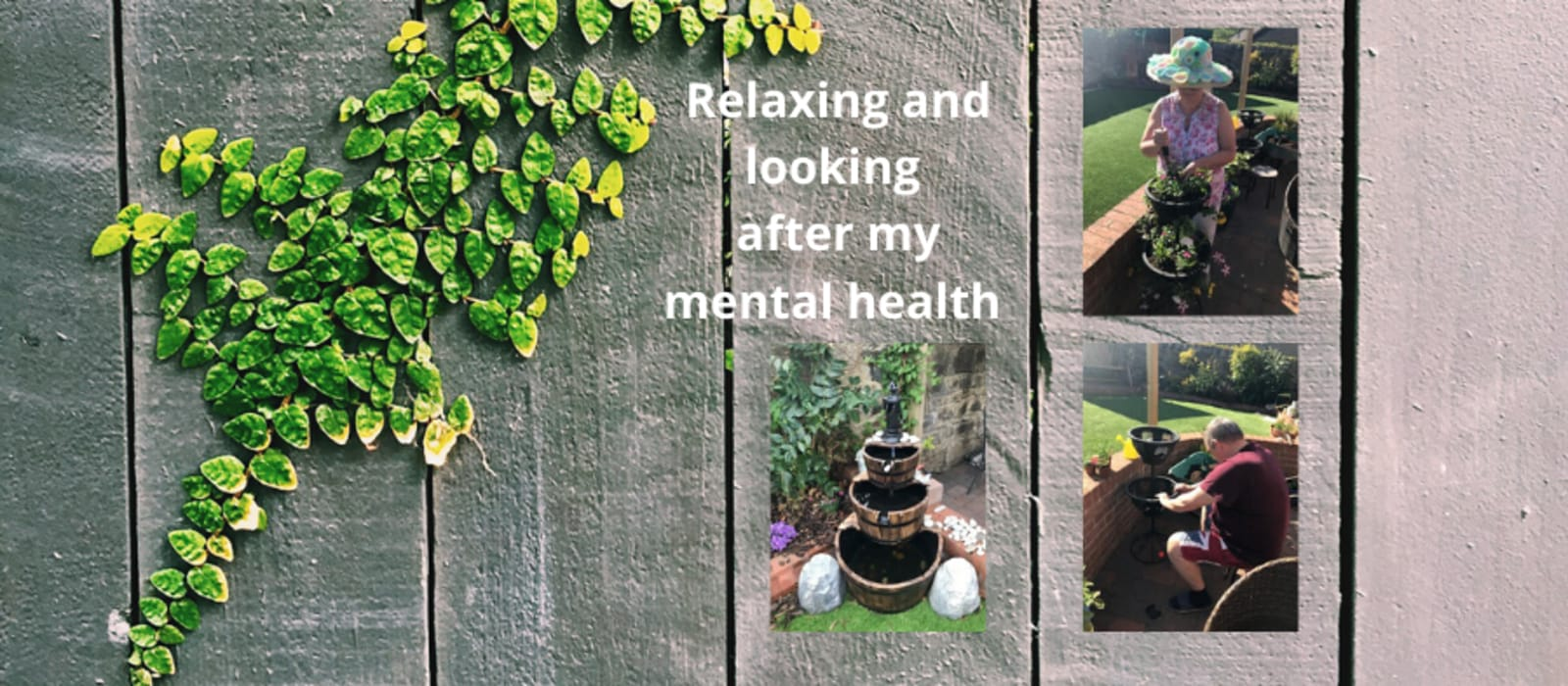 Our garden water feature has helped me relax and maintain my mental health