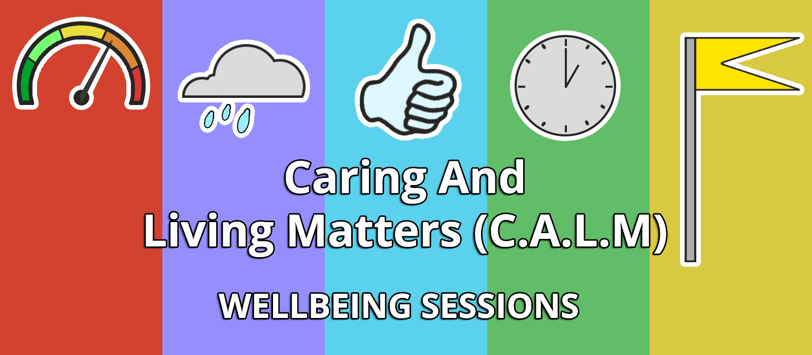 Caring And Living Matters (CALM) Wellbeing Sessions